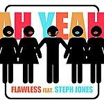 Flawless Ah Yeah (Feat. Steph Jones) - Single