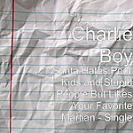 Charlie Boy Santa Hates Poor Kids And Stupid People But Likes Your Favorite Martian - Single