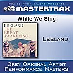 Leeland While We Sing [Performance Tracks]