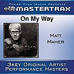 Matt Maher On My Way [Performance Tracks]