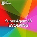 Super Agent 33 Evolving