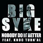 Big Syke Nobody Do It Better (Feat. Knoc Turn'al)