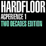 Hardfloor Acperience 1 Two Decades Edition