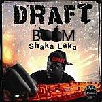 The Draft Boom Shaka Laka (As Seen On Kmph Great Day Fresno Ca)