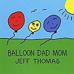 Jeff Thomas Balloon Dad Mom