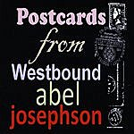 Abel Josephson Postcards From Westbound