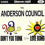 The Anderson Council Don't You Think B/W Love Bomb