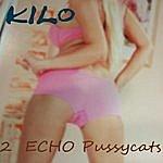 Kilo 2 Echo Pussycats