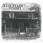Nick Evans Mowery Songs For Thelma Marguerite