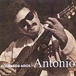 Antonio Aquellos Años