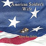 Aubrey Ray Hobson American Soldier's Wife