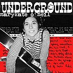 Marykate O'Neil Underground