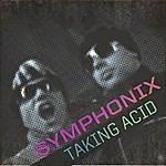 Symphonix Taking Acid