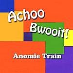 Anomie Train Achoo Bwooit!