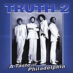 Truth Truth2 A Taste Of Philadelphia