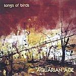 Aquarian Age Songs Of Birds