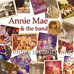 Annie Mae Only A Memory Away
