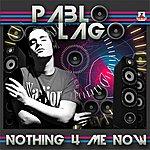 Pablo Lago Nothing 4 Me Now