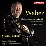 Michael Collins Weber: Concertante Works For Clarinet And Horn
