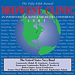 United States Navy Band Midwest Clinic 2001 (The 55th Annual) - United States Navy Band