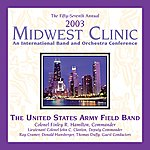 United States Army Field Band Midwest Clinic 2003 (The 57th Annual) - United States Army Field Band