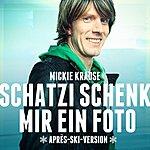 Mickie Krause Schatzi Schenk Mir Ein Foto (Après Ski Version)