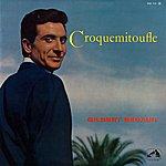Gilbert Bécaud Croquemitoufle (2011 Remastered)