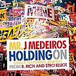 Mr. J Medeiros Holding On - Single