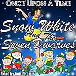 Anita Harris Once Upon A Time: Snow White And The Seven Dwarves