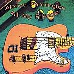 Alonzo Pennington All My Friends