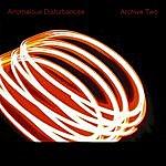 Anomalous Disturbances Archive Two