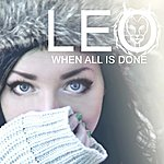 Leo When All Is Done - Single