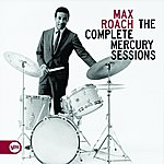 Max Roach The Complete Mercury Sessions