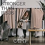 A Camp Stronger Than Jesus - Single