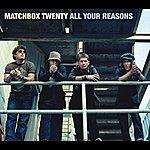 Matchbox Twenty All Your Reasons (International)