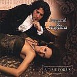Armand & Angelina A Time For Us