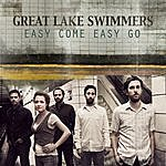 Great Lake Swimmers Easy Come Easy Go (Radio Mix) - Single