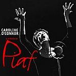 Caroline O'Connor A Tribute To Piaf