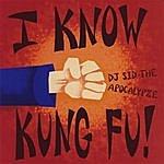 Dj Sid-The Apocalypze I Know Kung Fu!