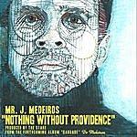 Mr. J Medeiros Nothing Without Providence - Single