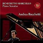 Andrea Bacchetti Benedetto Marcello, Piano Sonatas