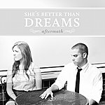 Aftermath She's Better Than Dreams Ep
