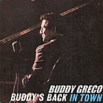 Buddy Greco Buddy's Back In Town