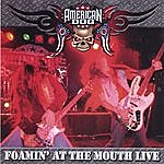 American Dog Foamin' At The Mouth - Live!