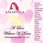 Amapola A Love Without A Name