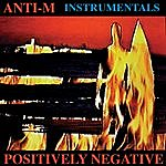 Anti-M Positively Negative (Instrumental Version) Feat. Ronnie Montrose