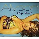 Alyson Hey You!