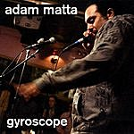 Adam Matta Gyroscope
