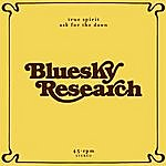 Bluesky Research True Spirit/Ask For The Dawn