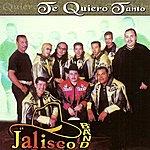Jalisco Te Quiero Tanto
